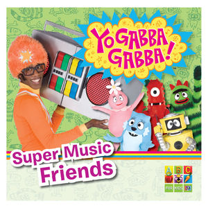 Yo Gabba Gabba: Super Music Friends