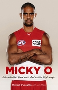 Micky O - Determination. Hard Work. And a Little Bit of Magic.