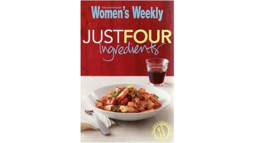 Women's Weekly Just Four Fast Ingredients Recipe Book