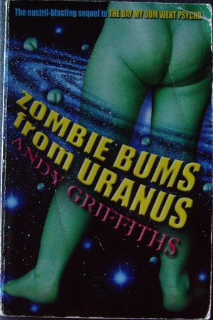 Zombie Bums From Uranus Andy Griffiths