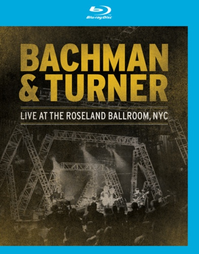 Bachman and Turner: Live At The Roseland Ballroom NYC