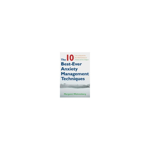Ten Best Ever Anxiety Management Techniques book