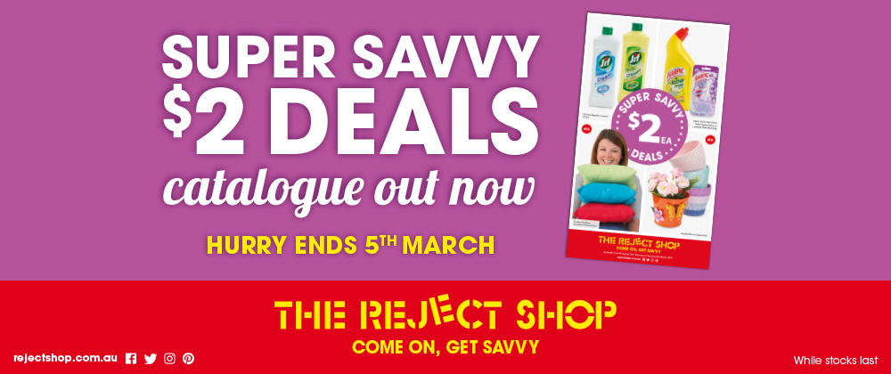 The Reject Shop - 22nd - 28th February