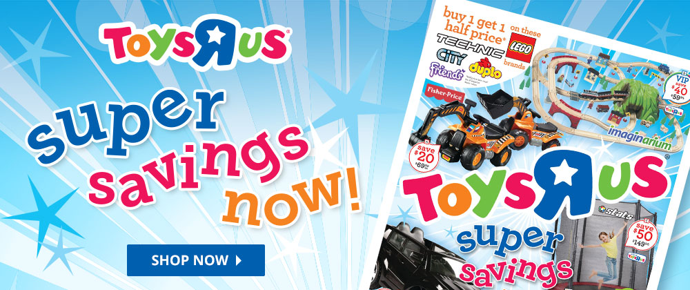 Toys R Us - 19th - 25th July