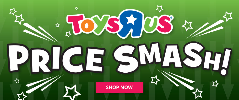 Toys R Us - 25th April - 1st May