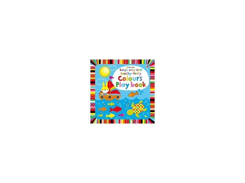 Usborne Babys Very First Touchy Feely Colours Play Book