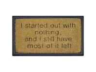 LivingStyles Aphorism Bevelled Coir Doormat, I Started Out with Nothing, 70x40cm