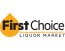 First Choice Liqour Mark...
